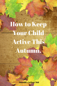 How to Keep Your Child Active This
